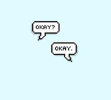 Okay? Okay. Pixel Speech Bubble Design by billiepaiged