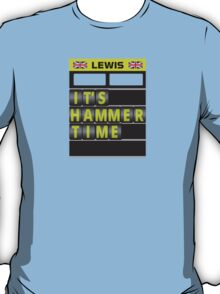 Lewis Hamilton - It's hammer time pit board message - no hands T-Shirt