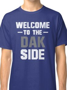 Welcome to the Dak Side Classic T-Shirt