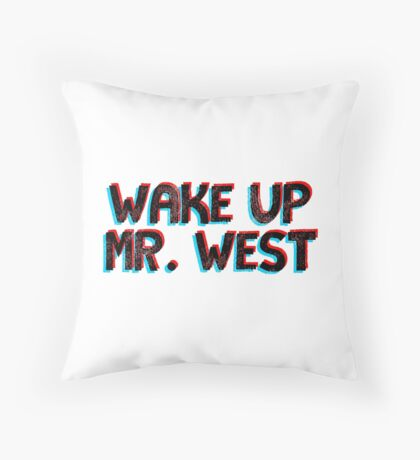 3d wake up mr west  Throw Pillow