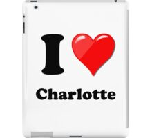 I Love Charlotte iPad Case/Skin
