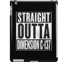 Rick and Morty - Straight Outta Dimension C-137 iPad Case/Skin