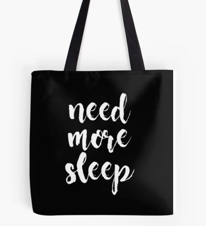 Need More Sleep | Sleepy | Sleeping Design Print Tote Bag