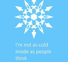 I'm not as cold inside as people think by andio393