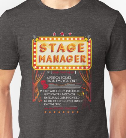 Stage Manager Definition Funny Meaning Sarcastic Unisex T-Shirt