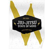 Jiu-jitsu state of mind I Poster