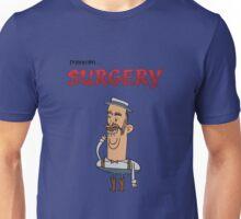 Mmmm Surgery Unisex T-Shirt