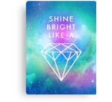 Shine bright like a <> Canvas Print