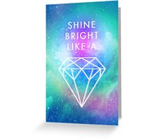 Shine bright like a <> Greeting Card