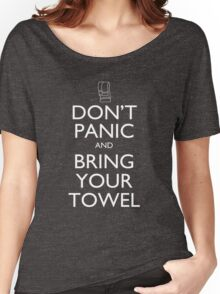 Don't panic and bring your towel Women's Relaxed Fit T-Shirt