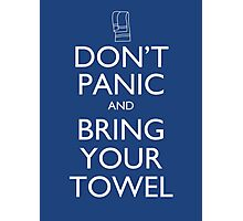 Don't panic and bring your towel Photographic Print