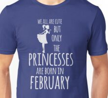 pincesses are born in february t-shirt Unisex T-Shirt