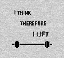 I Think Therefore I Lift Unisex T-Shirt