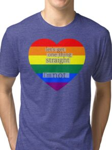Let's get one thing straight, I'm not - LGBT heart flag Tri-blend T-Shirt