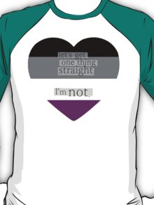 Let's get one thing straight, I'm not - Asexual heart flag T-Shirt