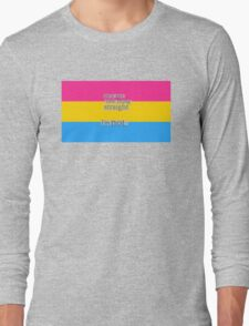 Let's get one thing straight, I'm not - Pansexual flag Long Sleeve T-Shirt