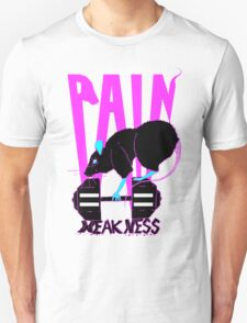 Pain equals weakness Unisex T-Shirt