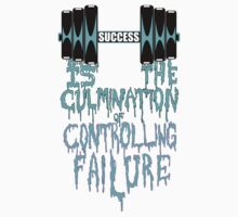 Success is the Culmination of Controlling Failure by gaarte
