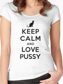 KEEP CALM AND LOVE PUSSY Women's Fitted Scoop T-Shirt