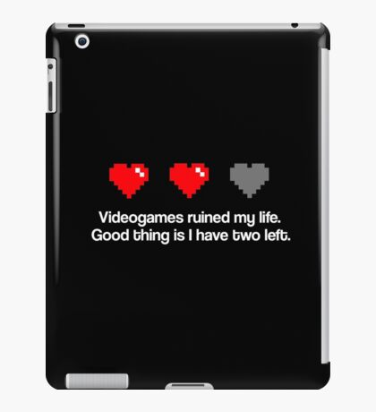 Videogames ruined my life. iPad Case/Skin