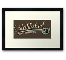 Established '50 Aged to Perfection Framed Print