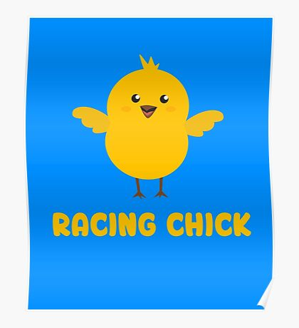 Racing Chick Cute Funny Women's  Poster