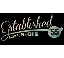 Established '55 Aged to Perfection Photographic Print