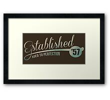 Established '57 Aged to Perfection Framed Print