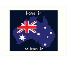 Australia | Love it - or leave it Art Print