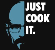 Breaking Bad - Just cook it 1 by Lamamelle2nd