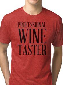 PROFESSIONAL WINE TASTER Tri-blend T-Shirt