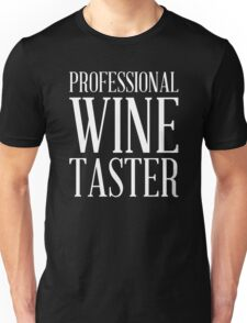 PROFESSIONAL WINE TASTER Unisex T-Shirt