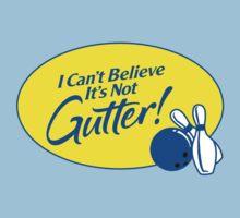 I Can't Believe It's Not Gutter!   Women's T-Shirt