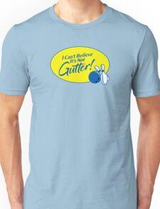I Can't Believe It's Not Gutter! Unisex T-Shirt