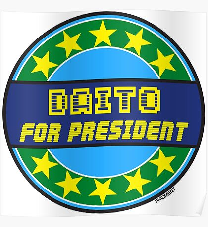DAITO FOR PRESIDENT Poster
