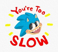 You're Too Slow by Rathelion