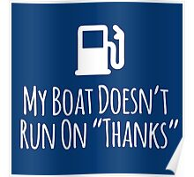 Hilarious Limited Edition 'My Boat Doesn't Run on Thanks' T-Shirt Poster