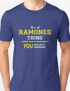 It's A RAMONES thing, you wouldn't understand !! T-Shirt
