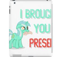 Lyra Brought You A Present iPad Case/Skin