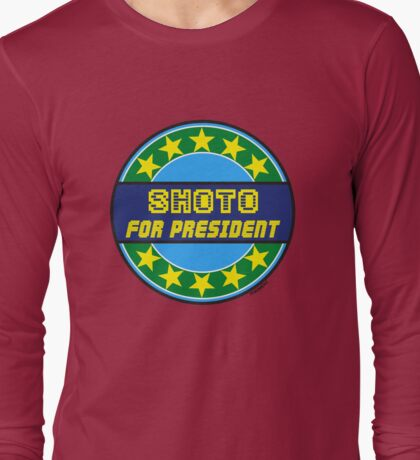 SHOTO FOR PRESIDENT Long Sleeve T-Shirt