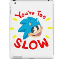 You're Too Slow iPad Case/Skin