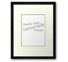 How's that hatorade taste? Framed Print
