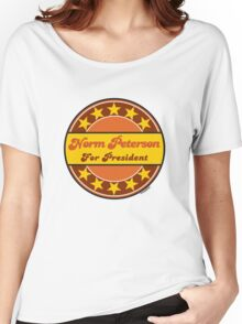 NORM PETERSON FOR PRESIDENT Women's Relaxed Fit T-Shirt