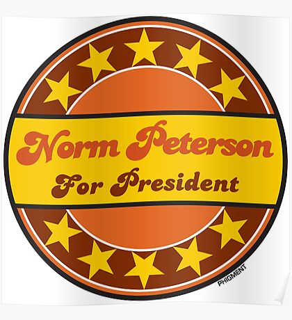 NORM PETERSON FOR PRESIDENT Poster