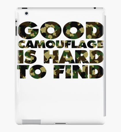 Good camouflage is hard to find iPad Case/Skin