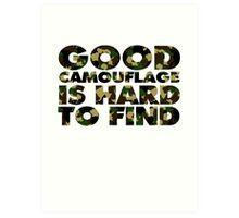 Good camouflage is hard to find Art Print