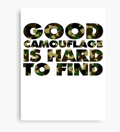 Good camouflage is hard to find Canvas Print