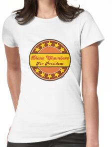 DIANE CHAMBERS FOR PRESIDENT Womens Fitted T-Shirt