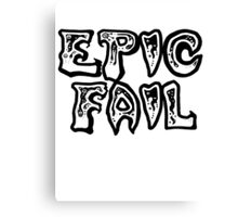 Epic fail Canvas Print