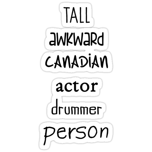 White Tall Awkward Canadian Actor Drummer Person by Desiree Nasim